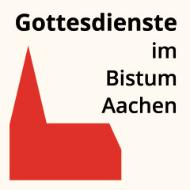 Gottesdienste im Bistum Aachen